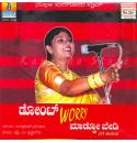 Dont Worry Madkobedi - Sudha Baragur (Comedy) Audio CD