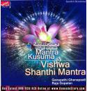 Mantra Kusuma &amp Vishwa Shanti Mantra - Audio CD