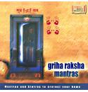 Griha Raksha - Mantras To Protect Your Home (Spiritual) Audio CD