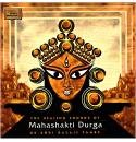 The Healing Sounds Of Mahashakti Durga - The World Mother CD