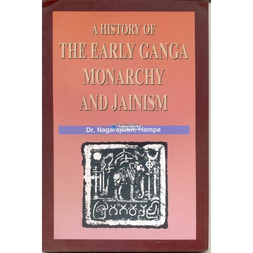 A History Of The Early Ganga Monarchy And Jainism