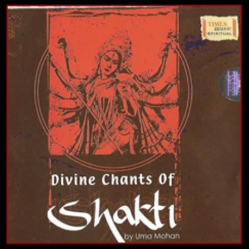 Divine Chants of Shakti - Uma Mohan (Spiritual) Audio CD