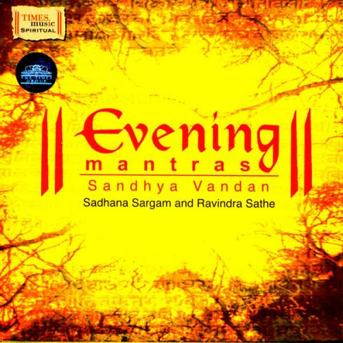 Evening Mantras by Sadhna Sargam & Ravindra Sathe (Spiritual) CD