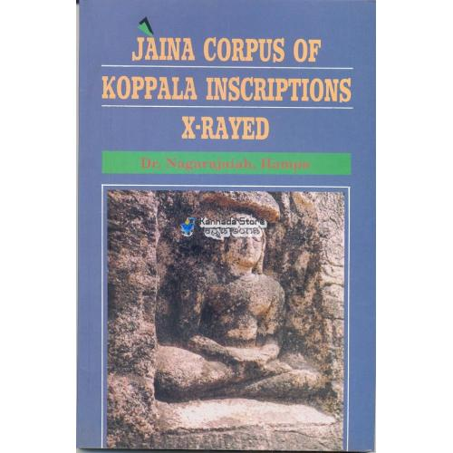 Jaina Corpus of Koppala Inscriptions X-Rayed - Dr. Nagarajaiah,