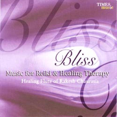 Bliss - Music For Reiki & Healing Therapy by Rakesh Chaurasia